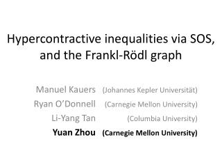 Hypercontractive  inequalities via SOS, and the  Frankl-Rödl graph