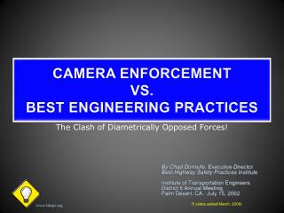 CAMERA ENFORCEMENT VS. BEST  ENGINEERING PRACTICES