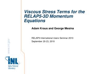 Viscous Stress Terms for the  RELAP5-3D Momentum  Equations