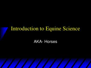 Horse 2 Intro to Equine Science