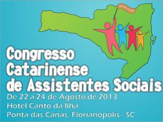 Total de Participantes/Trabalhos: Participaram do CCAS:   292 pessoas .