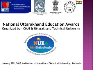 National  Uttarakhand  Education Awards Organized by – CMAI &  Uttarakhand  Technical University