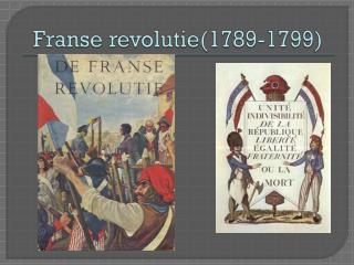 Franse revolutie(1789-1799)