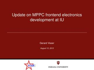 Update on MPPC f rontend  electronics development at  IU