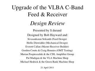 Upgrade of the VLBA C-Band  Feed & Receiver Design Review