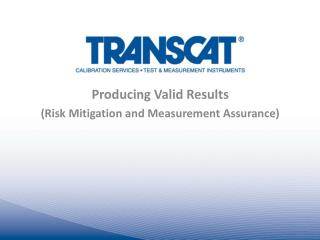 Producing Valid Results (Risk Mitigation and Measurement Assurance)