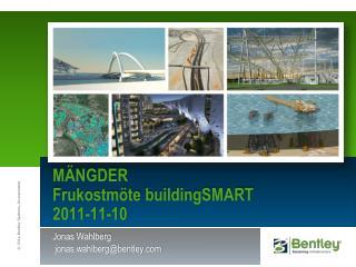 MÄNGDER  Frukostmöte  buildingSMART 2011-11-10