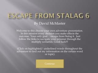 Escape from stalag 6