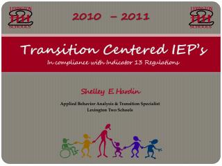 Transition Centered IEP's  In compliance with Indicator 13 Regulations