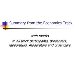 Summary from the Economics Track
