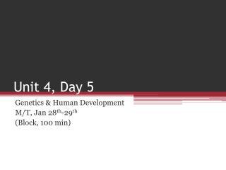 Unit 4,  Day 5
