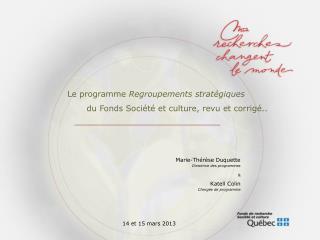 Marie-Thérèse Duquette Directrice des programmes & Katell Colin Chargée de programme