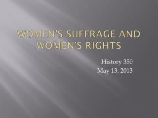 Women�s Suffrage and Women�s Rights