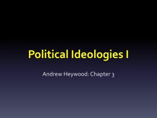 Political Ideologies I