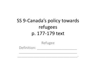 SS 9-Canada's policy towards refugees p. 177-179 text