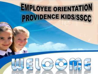 Employee orientation Providence kids/ sscc