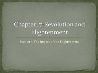 Chapter 17-Revolution and  Elightenment