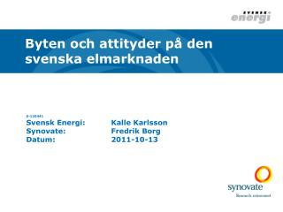 S-120441 Svensk Energi:Kalle Karlsson Synovate:Fredrik Borg Datum:2011-10-13