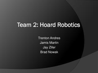 Team 2: Hoard Robotics