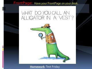 Homework :  Test Friday