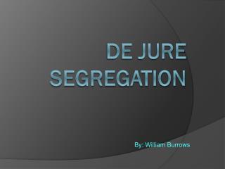 de jure segregation