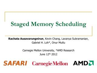 Staged Memory Scheduling