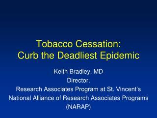 Tobacco Cessation: Curb the Deadliest Epidemic