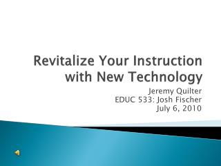 Revitalize Your Instruction with New Technology
