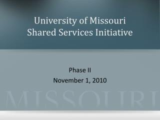 University of Missouri Shared Services Initiative