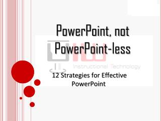 PowerPoint, not PowerPoint-less