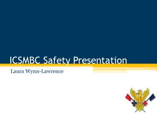 ICSMBC Safety Presentation