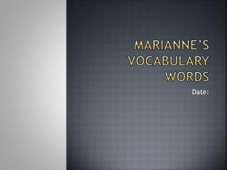 Marianne's Vocabulary Words