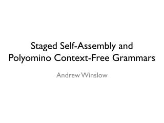 Staged Self-Assembly and Polyomino  Context-Free Grammars