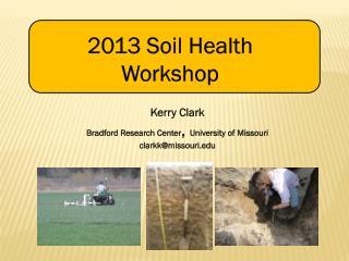 Kerry Clark Bradford Research Center ,  University of Missouri clarkk@missouri.edu
