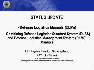 Joint Physical Inventory Working Group CPT John Burnett DLA Logistics Management Standards