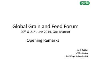 Global Grain and Feed Forum 20 th  & 21 st  June 2014, Goa Marriot