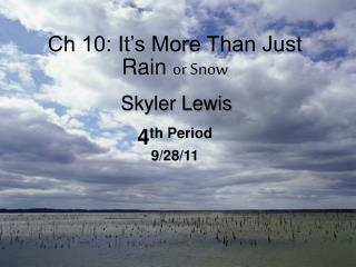 Ch 10: It's More Than Just Rain  or Snow