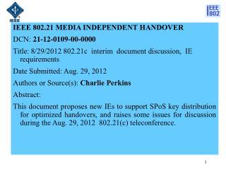 IEEE 802.21 MEDIA INDEPENDENT HANDOVER  DCN :  21-12-0109-00-0000