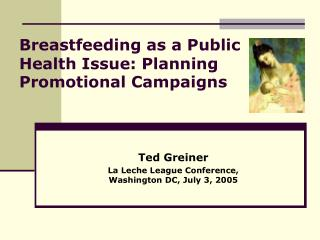 Breastfeeding as a Public Health Issue: Planning Promotional ...