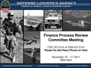 Finance Process Review Committee Meeting ( 703) 767-5141 or DSN  427-5141