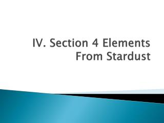 IV. Section 4 Elements From Stardust