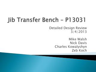 Jib Transfer Bench – P13031