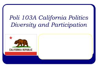 Poli 103A California Politics Diversity and Participation