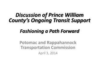 Discussion of Prince William County's Ongoing Transit Support Fashioning a Path Forward
