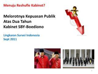 Menuju Reshufle Kabinet ? Melorotnya Kepuasan Publik Atas Dua Tahun Kabinet  SBY- Boediono