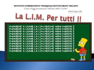 La L.I.M. Per tutti !!
