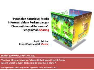 """"""" Peran dan Kontribusi  Media  Informasi dalam Perkembangan Ekonomi  Islam  di  Indonesia"""":"""