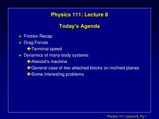 Physics 111: Lecture 8 Today�s Agenda