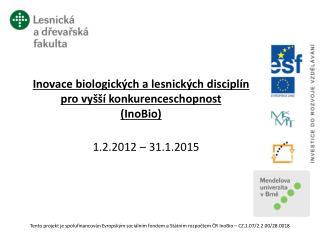 Inovace biologických a lesnických disciplín  pro vyšší konkurenceschopnost  ( InoBio )