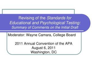 Moderator: Wayne  Camara , College Board 2011 Annual Convention of the APA August 6, 2011